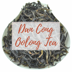 Dan Cong Oolong Tea - Spring 2018