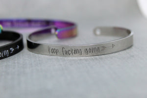 Keep fucking going cuff bracelet