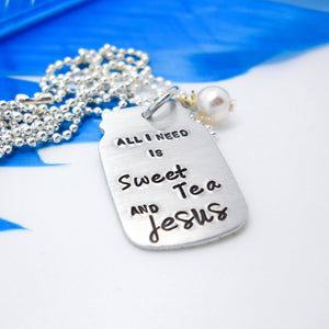 All I need is Sweet Tea and Jesus Necklace