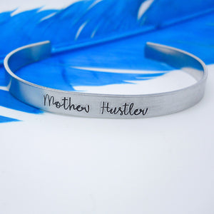 Mother Hustler Bracelet | Hand Stamped Cuff