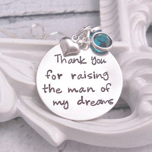 Sterling silver Thank you for raising the man of my dreams necklace, mother of the groom gift - Sweet Tea & Jewelry