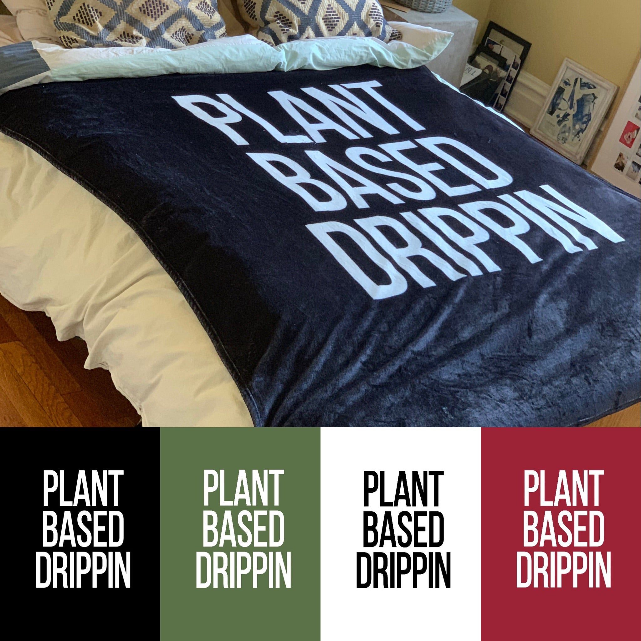 Plant Based Drippin Blanket