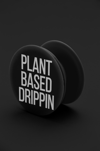 Plant Based Drippin - Popsockets