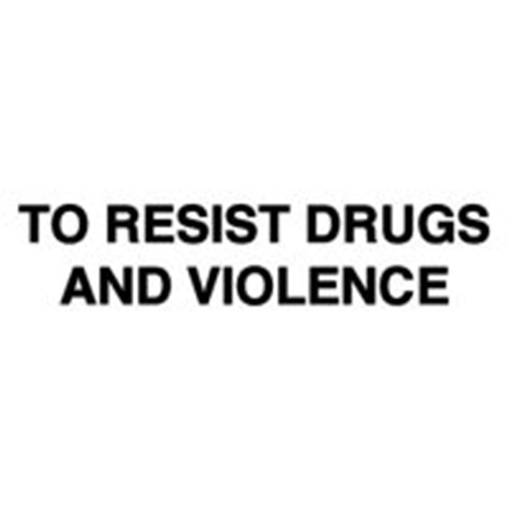To Resist Drugs and Violence Vinyl Decal - Black Letters
