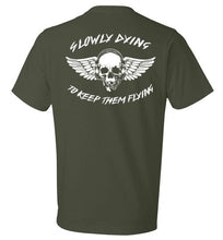 """Slowly Dying To Keep Them Flying"" Tee"