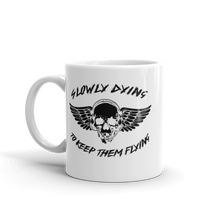 """Slowly Dying To Keep Them Flying"" Mug"