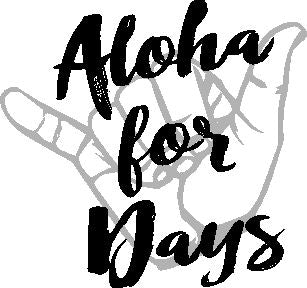 Shaka Aloha for Days