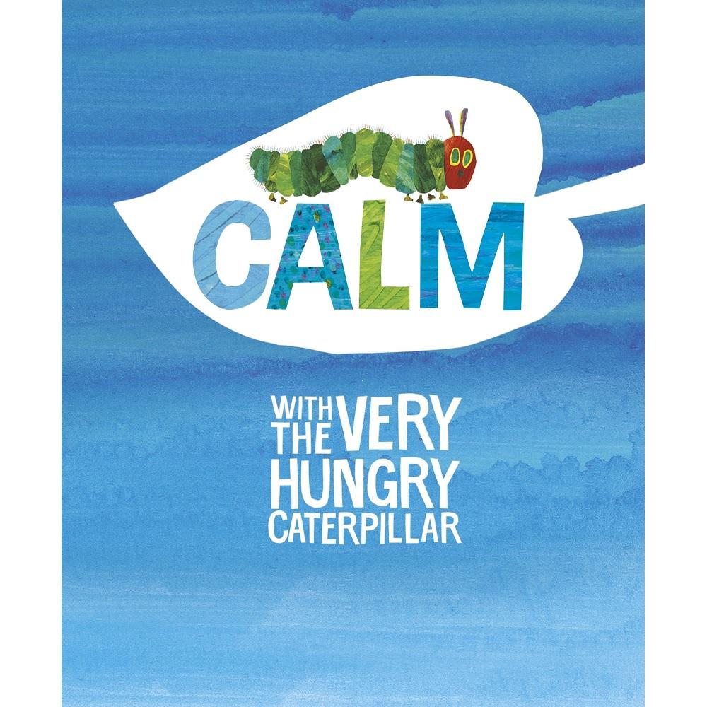 Eric Carle Calm with the Very Hungry Caterpillar