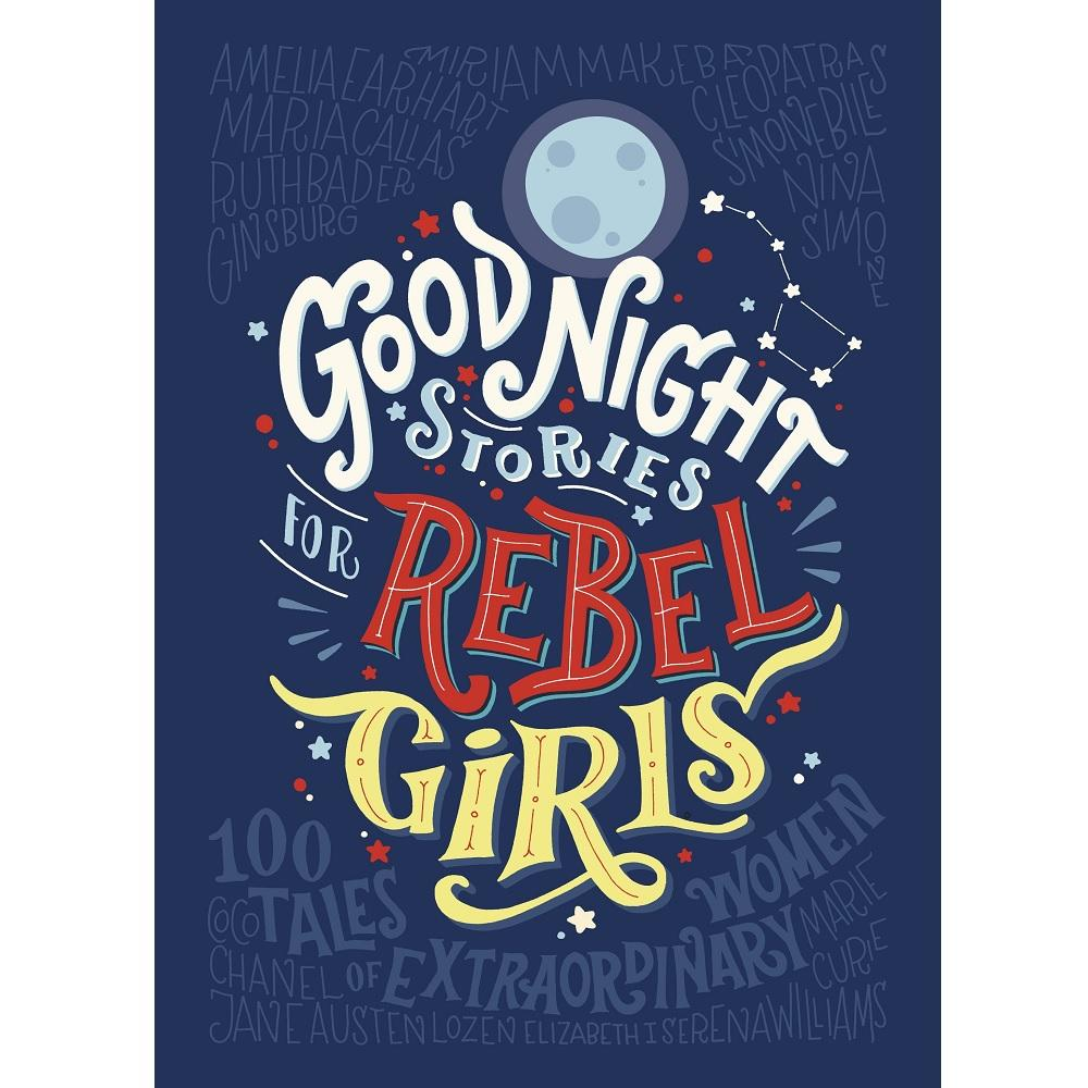 Elena Favilli and Francesca Cavallo Good Night Stories for Rebel Girls