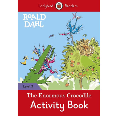 Roald Dahl: The Enormous Crocodile Activity Book - Ladybird Readers Level 3