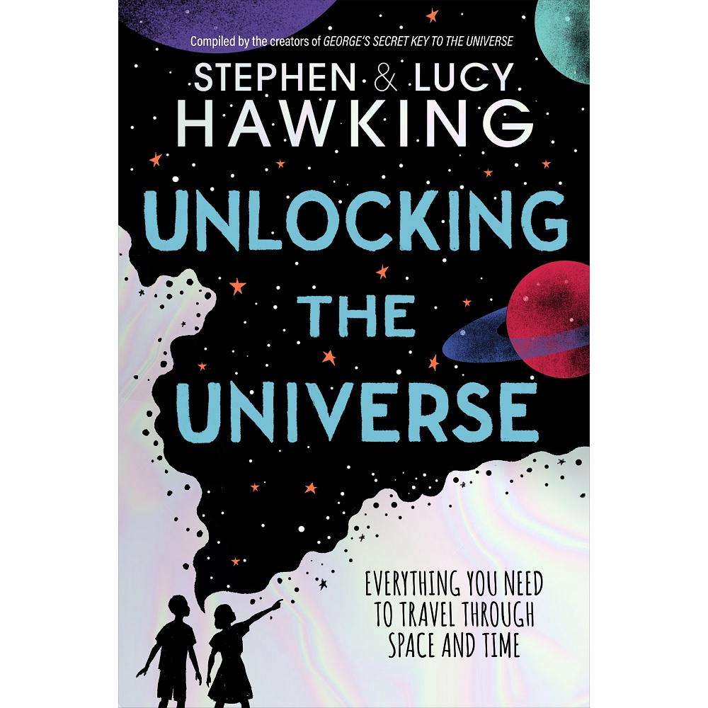 Stephen Hawking and Lucy Hawking Unlocking the Universe