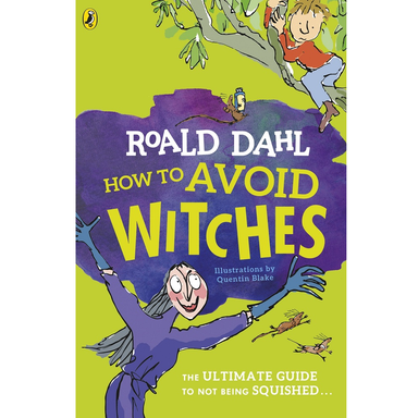 Roald Dahl How to Avoid Witches