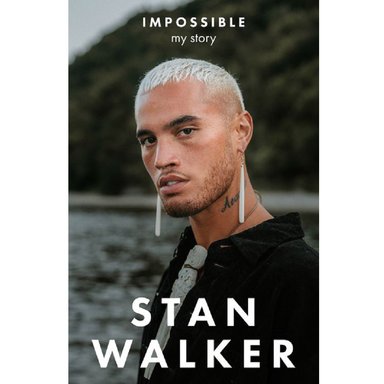 Stan Walker Impossible: My Story