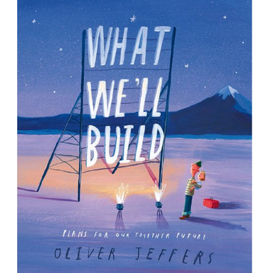 Oliver Jeffers What We'll Build