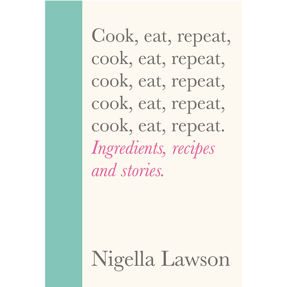 Nigella Lawson Cook, Eat, Repeat