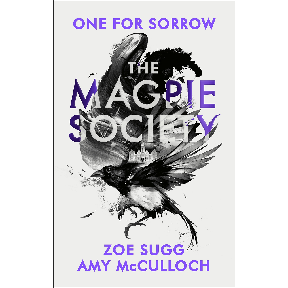 Zoe Sugg and Amy McCulloch The Magpie Society: One for Sorrow