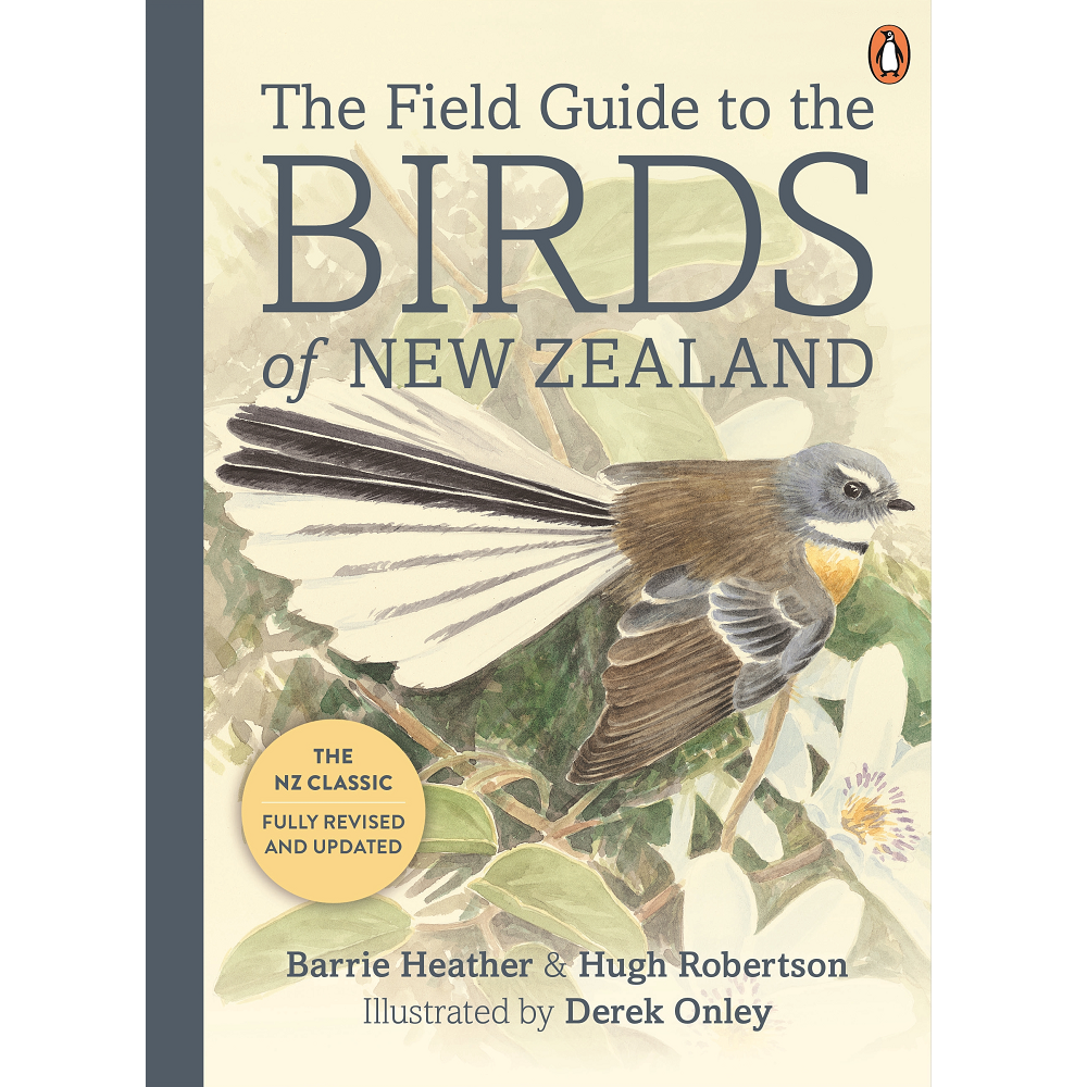 Heather Barrie and Hugh Robertson The Field Guide to the Birds of New Zealand