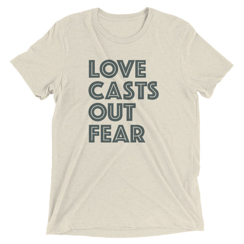 Love Casts Out Fear | Tee