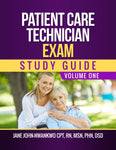 Patient Care Technician Exam Study Guide  Volume One Authored by Jane John-Nwankwo RN,MSN