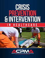 Crisis Prevention & Intervention  In Healthcare Authored by American Crisis Prevention And Management Association (ACPMA)
