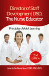 Director of Staff Development DSD, The Nurse Educator  Principles of Adult Learning Authored by Jane John-Nwankwo RN,MSN  Edition: 2nd