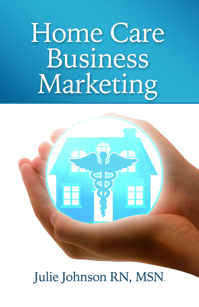 Home Care Business Marketing  Revised Edition Authored by Jane John-Nwankwo RN,MSN