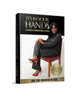 It's In Your Hands  5 Strategies To Achieving Your Life Dreams Authored by Jane John-Nwankwo