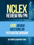 NCLEX Review RN/PN  1000 Review Questions on Psychiatric Nursing Authored by Key Points Exam Prep Team
