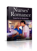 Nurses' Romance: Laurie and Andrew (comes with 3 more novels) Authored by Jane John-Nwankwo RN