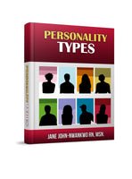 Personality Types  Authored by Jane John-Nwankwo RN,MSN