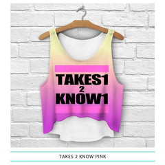 Takes1 2 Know1 Crop Top