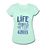 Life Begins After Coffee - mint