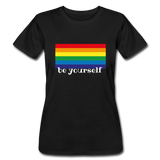 "Women's ""be yourself"" T-Shirt - black"