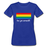 "Women's ""be yourself"" T-Shirt - royal blue"