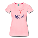 Never Give up T - pink