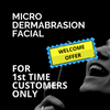 Micro Dermabrasion Facial Welcome Offer