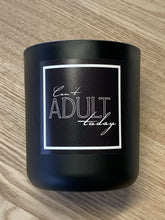 """Can't Adult today"" Soy Candle"