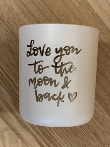 Love you to the moon and back - soy candle