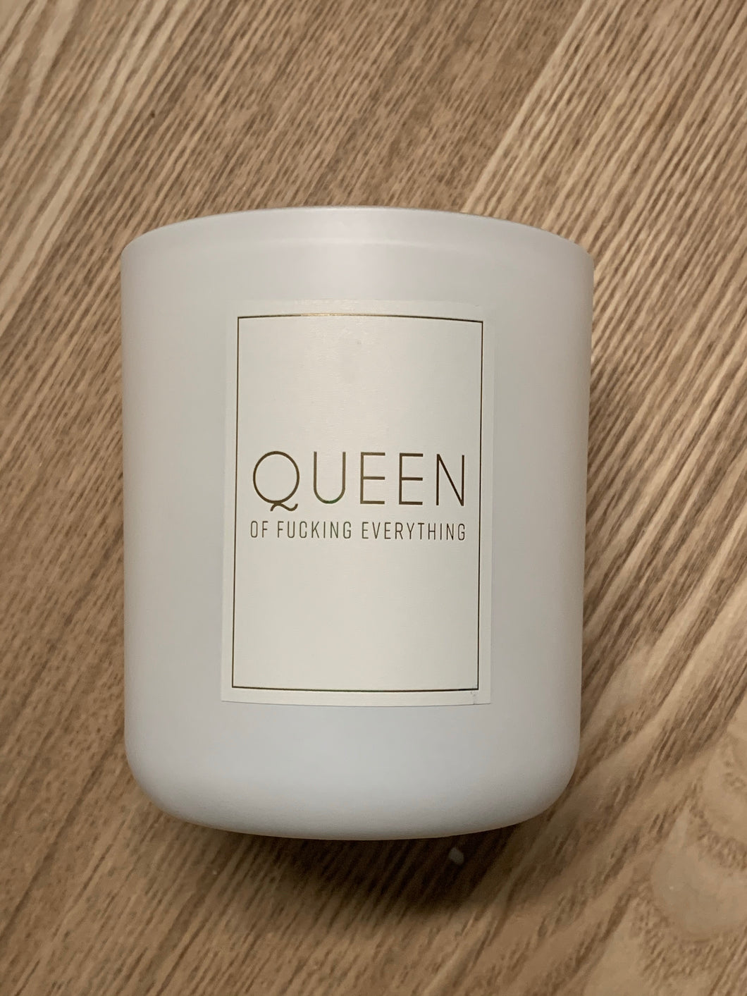 Cuss series - Queen of fucking everything - Soy candle