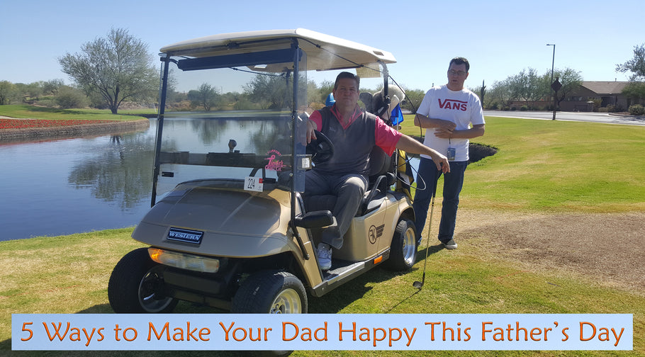 5 Ways to make your dad happy this Father's Day