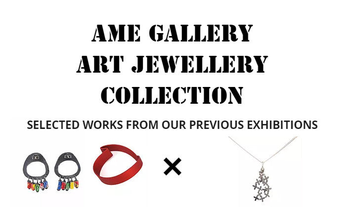 Ame Gallery Art Jewellery Collection