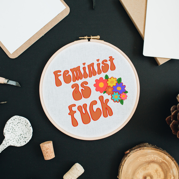 Feminist As F*** - Embroidery Kit