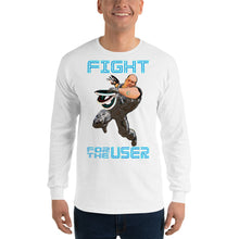 Fight for the User Long Sleeve T-Shirt