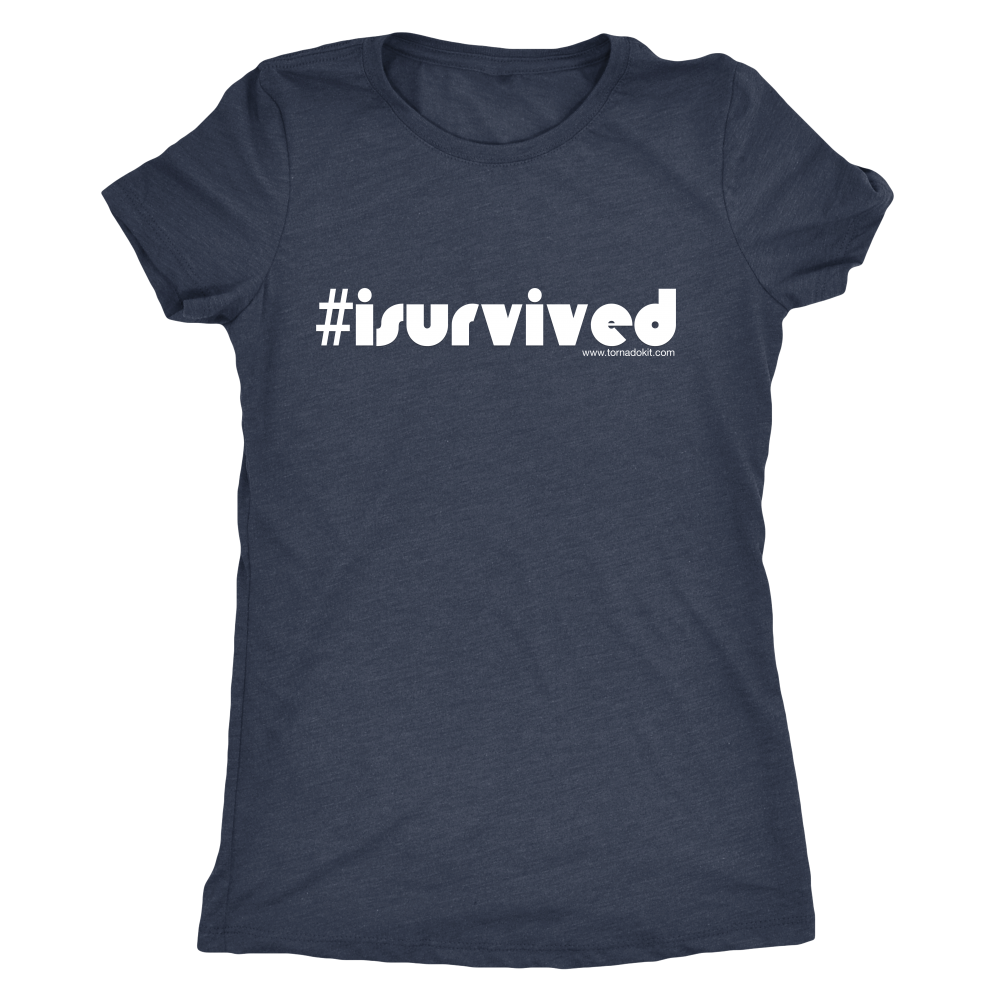 I Survived Women's T-Shirt
