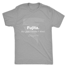 Fujita. My Least Favorite F Word. Men's T-Shirt