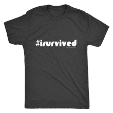 I Survived Men's T-Shirt