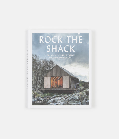 Gestalten Rock The Shack; The Architecture of Cabins Cocoons and Hide-Outs Book - Hardback