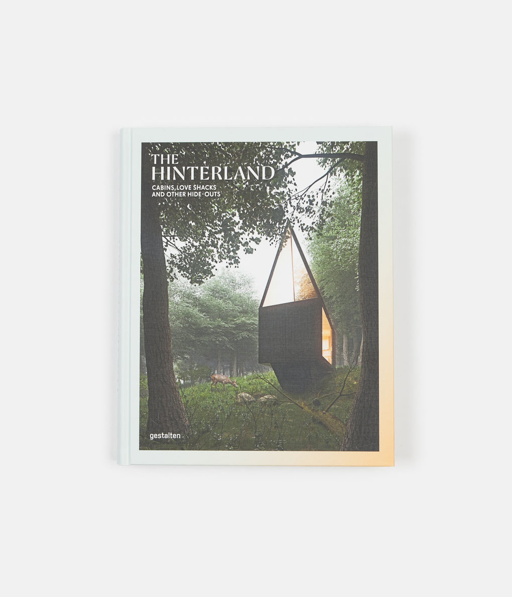 Gestalten The Hinterland; Cabins Love Shacks and Other Hide-Outs Book - Hardback