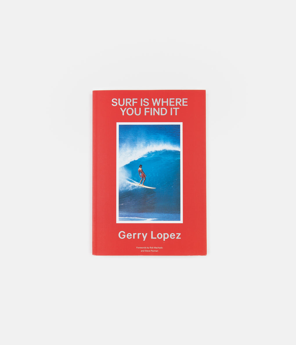 Surf Is Where You Find It (Softcover) - Gerry Lopez