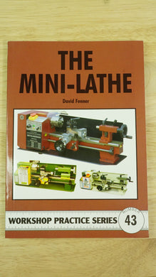The Mini Lathe - David Fenner - Workshop Practice Series - Book-Welwyn Watch Parts